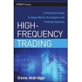 High-Frequency Trading A Practical Guide to Algorithmic Strategies and Trading Systems by Irene Aldridge